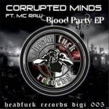 Corrupted Minds Ft. MC Raw - Blood Party EP (2011)