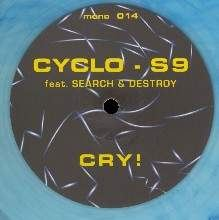 Cyclo S9 Feat. Search & Destroy - Cry! (1993)
