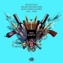 Wildstylez, Noisecontrollers, Bass Modulators Feat. Gabs - Bad Habits (2017)