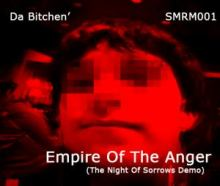 Da Bitchen' - Empire Of The Anger (The Night Of Sorrows Demo) (2012)