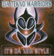 Da Tekno Warriors - It's Da New Style (1998)