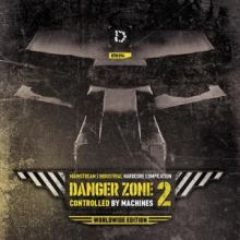 VA - DANGER ZONE 2: Controlled By Machines (Worldwide Edition) (2012)