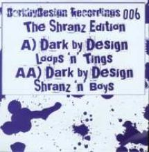 Dark By Design - The Shranz Edition (2007)