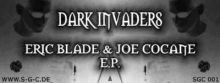 Dark Invaders - Eric Blade & Joe Cocane EP (2005)