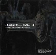 VA - Darkcore 1 - The Freaky Shit To Poison Your Mind With (2002)