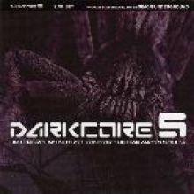VA - Darkcore 5 - Underground Nutrition For The Paranoid Souls (2003)
