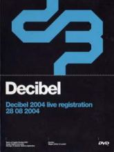 VA - Decibel 2004 Live Registration DVD