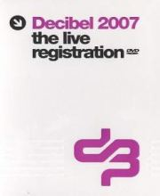 VA - Decibel 2007 The Live Registration DVD