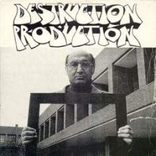 Destruction Production - Best Mindfuck Yet / What A Rush (1992)