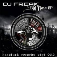 DJ Freak - Big Time E.P. (2011)