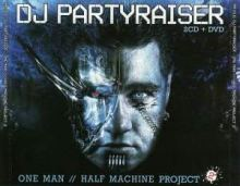 DJ Partyraiser - One Man // Half Machine Project 2 Bonus DVD (2007)