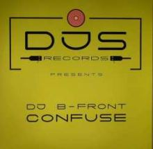 DJ B-Front - Confuse (2008)