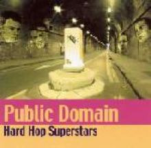 Public Domain - Hard Hop Superstars (2002)