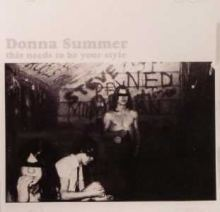 Donna Summer - This Needs To Be Your Style (2003)