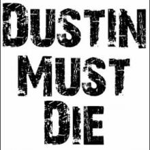 Dustin Must Die FULL Label