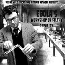 Ebola - Workshop Of Filthy Creation (2007)