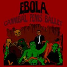 Ebola - Cannibal Penis Ballet (2006)