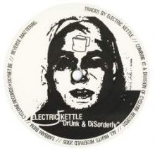 Electric Kettle - Drunk & Disorderly (2005)
