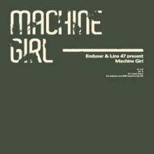 Machine Girl (Enduser and Line 47) - Split (2008)