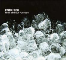 Enduser - Form Without Function (2006)