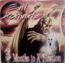 Evil Activities - 3 Months To X-Tinction (2000)