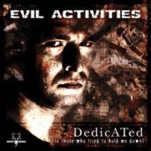 Evil Activities - Dedicated (To Those Who Tried To Hold Me Down) (2003)