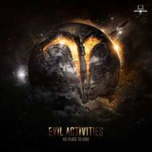 Evil Activities - No Place To Hide (2008)