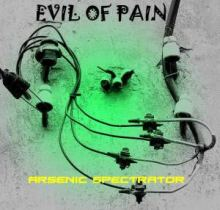Evil Of Pain - Arsenic Spectrator (2009)