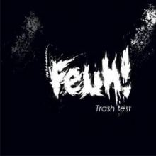 FEUH! - Trash-Test (2009)