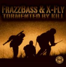 Frazzbass & X-Fly - Tormented By Kill (2006)