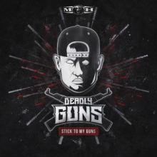 Deadly Guns - Stick To My Guns (2016)