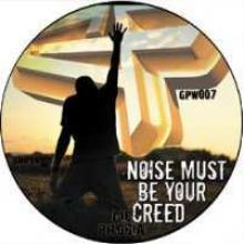 Gif Phobia - Noise Must Be Your Creed (2008)