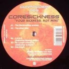 Coresickness - Your Sickness, Not Mine (2007)