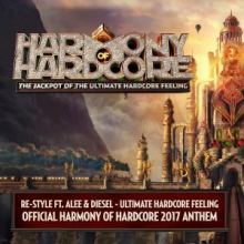 Re-Style Ft. Alee & Diesel - Ultimate Hardcore Feeling (Official Harmony Of Hardcore 2017 Anthem)
