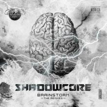 Shadowcore - Brainstorm (The Remixes) (2017)