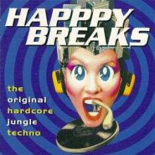 VA - Happy Breaks - The Original Hardcore Jungle Techno (1995)