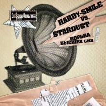 Hardy-Smile vs. Stardust - Fight of higher forces (2009)