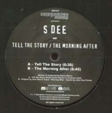 S-Dee - Tell The Story / The Morning After (2008)