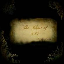 The Ghost Of 3.13 - Abandoned Songs (2011)