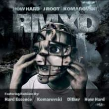 How Hard / j roOt / Komarovski - RMXD (2012)