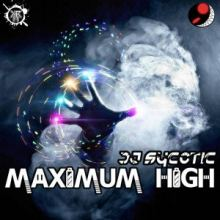 DJ Sycotic - Maximum High