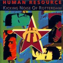 Human Resource - Kicking Noise Of Rotterdam (1993)