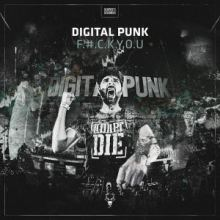 Digital Punk - F.U.C.K.Y.O.U