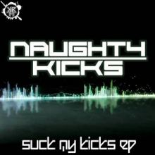 Naughty Kicks - Suck My Kicks EP (2017)