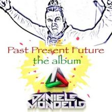 Daniele Mondello - Past Present Future The Album (2017)