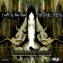 j roOt & How Hard / External Noizes - Unknown Faith (2010)