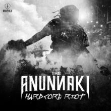 The Anunnaki - Hardcore Riot (2017)