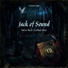 Jack Of Sound - You're Next / A Ghost Story (2011)