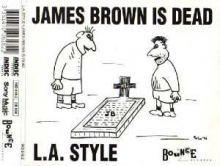 L.A. Style - James Brown Is Dead (1991)