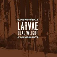 Larvae - Dead Weight (2006)